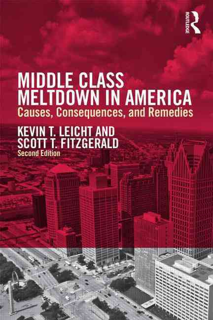 Middle Class Meltdown in America By Leicht, Kevin T./ Fitzgerald, F. Scott
