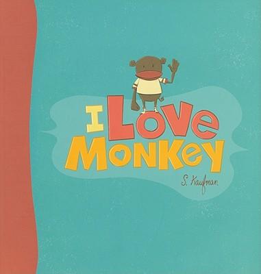 I Love Monkey By Kaufmann, Suzanne